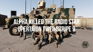 Alpha killed the Radio Star  - Operation Tiger Stripe 9 - ArmA 3 Taktik