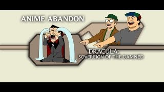 Anime Abandon: Dracula Sovereign of the Damned