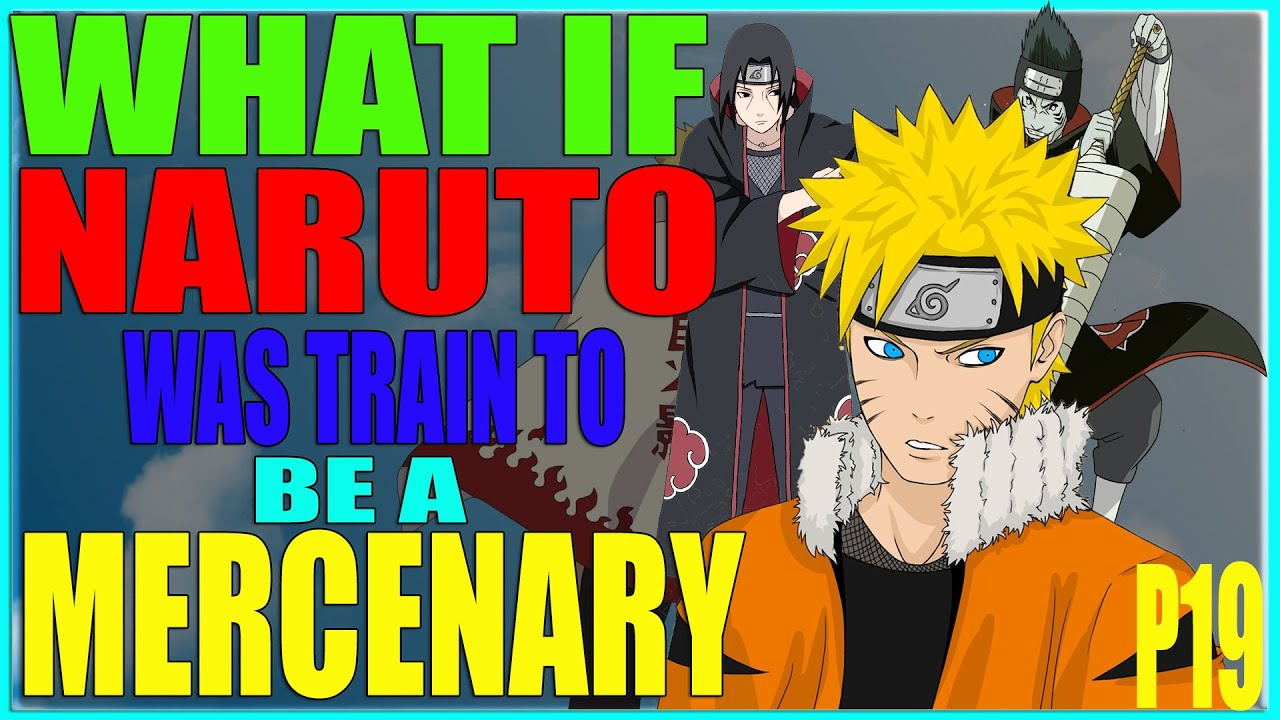 Download what if naruto was train to be a mercenary part 19