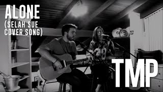 Alone - Selah Sue (Hana Pickler & Thiago Ravache)