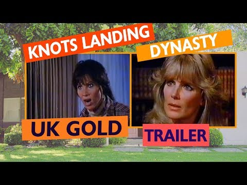 Knots Landing & Dynasty Trailer UK Gold