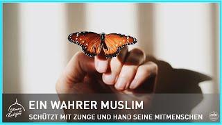 Ein wahrer Muslim schützt mit Zunge und Hand seine Mitmenschen | Stimme des Kalifen