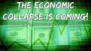 THE ECONOMIC COLLAPSE IS COMING (Mirror)