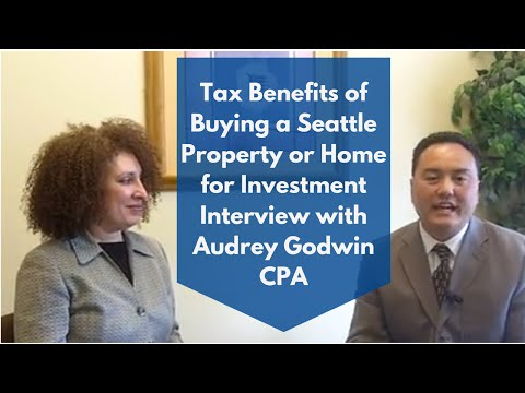 Tax Benefits of Buying a Seattle Property or Home for Investment Interview with Audrey Godwin CPA