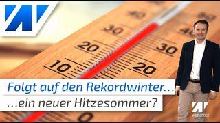 Folgt dem Mildwinter ein weiterer Hitzesommer? Die erste Sommerprognose 2020!