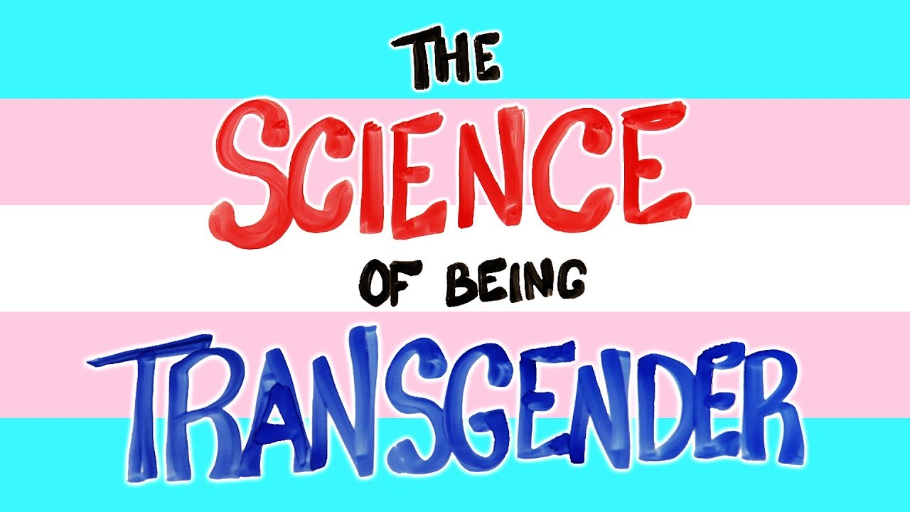 The Science of Being Transgender