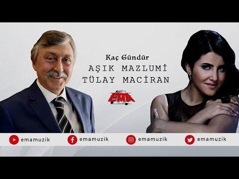 Aşık Mazlumi Ft. Tülay Maciran - Kaç Gündür - (Yaralı Sevdam / 2017 Official Video)