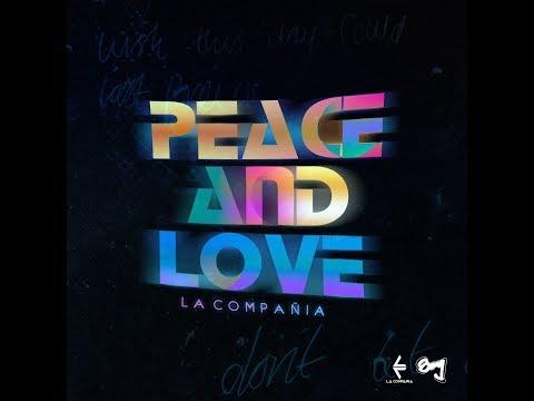 Peace And Love - La Compañia (Video Oficial)