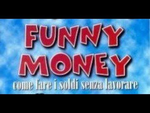 funny money come fare i soldi senza lavorare trailer criptovalute reale società di investimento negli stati uniti