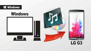 [Music to LG G3, G4]: How to Transfer & Import Music from Computer to LG G3