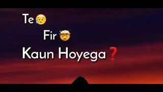 Je me nahi tere kol te phir kaun hoyega whatsapp status