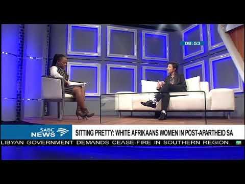 Sitting Pretty: White Afrikaans Women in post-apartheid SA