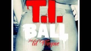 T.I. - Ball ft. Lil Wayne (Official Single)