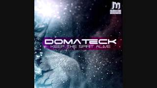 Domateck - Keep The Spirit Alive