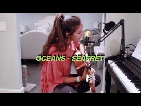OCEANS - SEAFRET (COVER BY MICAELA NOHSTADT)