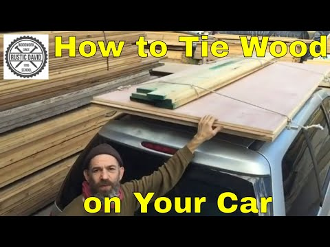 How To Tie Wood On Your Car