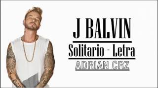J Balvin - Solitario - letra / lyrics
