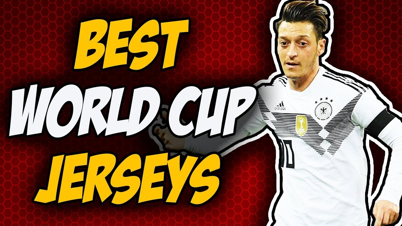 50914cf6a Top 10 World Cup 2018 Jerseys - YouTube