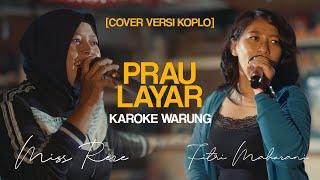[KAROKE WARUNG] PRAU LAYAR KAROKE COVER BY FITRI MAHARANI & MISS RERE