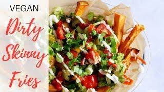 DIRTY SKINNY FRIES ● Easy Vegan Recipe ● Healthy
