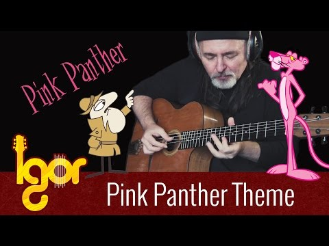 Pink Panther Theme  – Igor Presnyakov – fingerstyle guitar