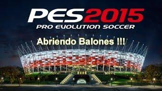 PES 2015 I Abriendo balones... que jugadores saldran ? I PS4