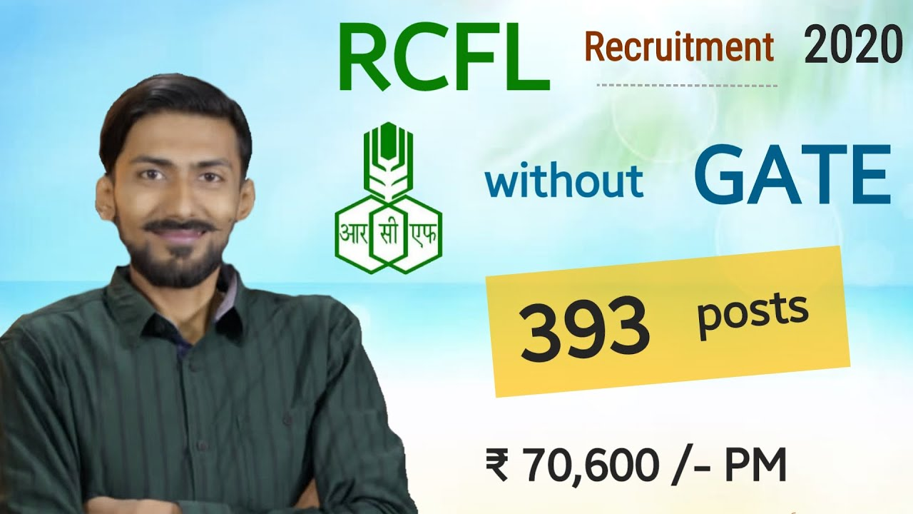 RCFL recruitment 2020 without GATE | 393 posts | Salary : ₹70,600 PM | BE/BTech/Diploma | Latest JOB