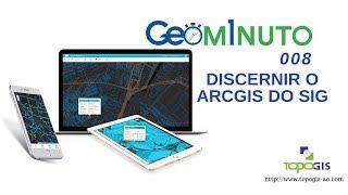 008-DISCERNIMENTO DO ARCGIS DO SIG