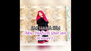 Download lagu Aku Hafizh Qur'an - Sakhana SFM (Cover)