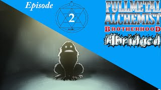 Fullmetal Alchemist: Brotherhood Abridged: Episode 2