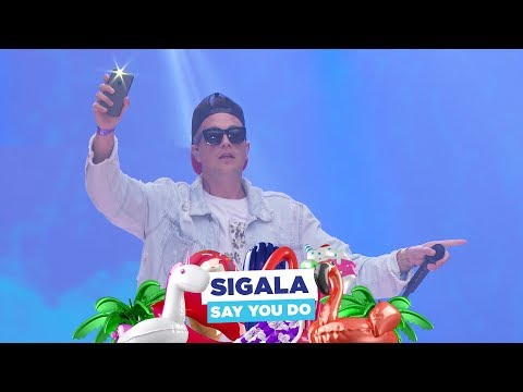 Sigala - 'Say You Do' (live at Capital's Summertime Ball 2018)