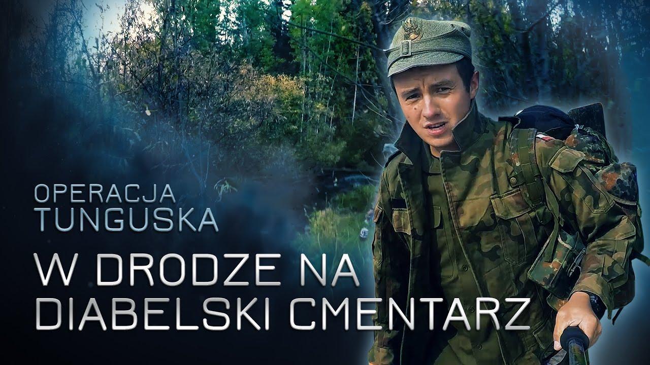Operacja Tunguska – W drodze na Diabelski Cmentarz (odc. 7 )