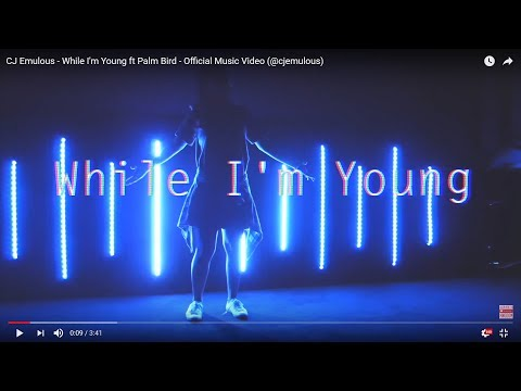 CJ Emulous - While I'm Young ft Palm Bird - Official Music Video (@cjemulous)