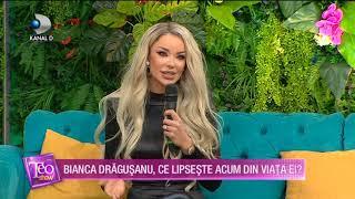 Teo Show (24.01.2020) - Bianca Dragusanu, ce lipseste acum din viata ei? EXCLUSIV