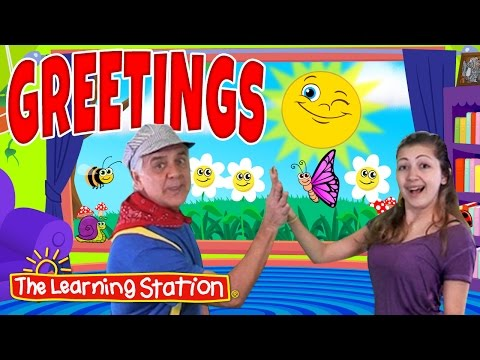 Greetings Song ♫ Good Morning Song & Hello Song for Kids ♫ Kids Songs  The Learning Station