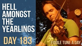 Hell Amongst The Yearlings - Fiddle Tune a Day - Day 183