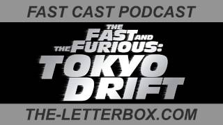 Fast Cast Podcast: The Fast and the Furious: Tokyo Drift