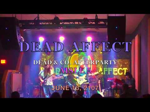 DEAD AFFECT   Dead & Co  Afterparty at Aisle 5  6 13 2017