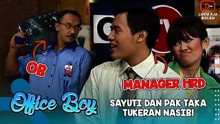 Download TUKER NASIB! PAK TAKA JADI OB, SAYUTI JADI MANAGER HRD - OFFICE BOY