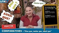 Practise your French Comparatives -'Plus que, moins que, aussi que'