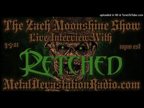 Retched - Interview 2021 - The Zach Moonshine Show