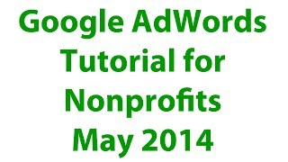 Google AdWords for Nonprofits with Ad Grants May 2014 Tutorial Starting Up Veterans Donations