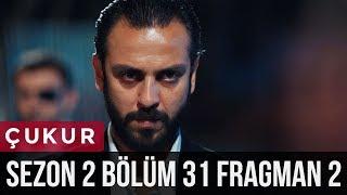 Çukur 2.Sezon 31.Bölüm 2.Fragman