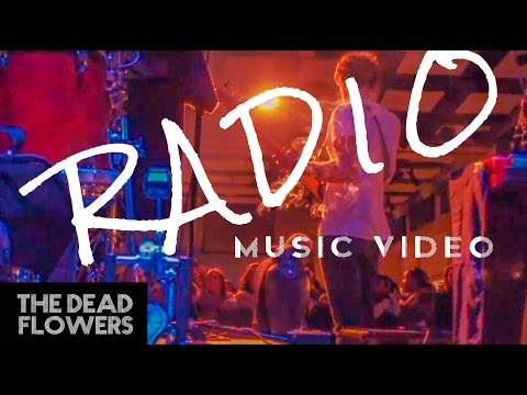 "THE DEAD FLOWERS ""Radio"" (Official Live Music Video)"