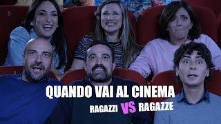 Quando vai al CINEMA: RAGAZZI vs. RAGAZZE