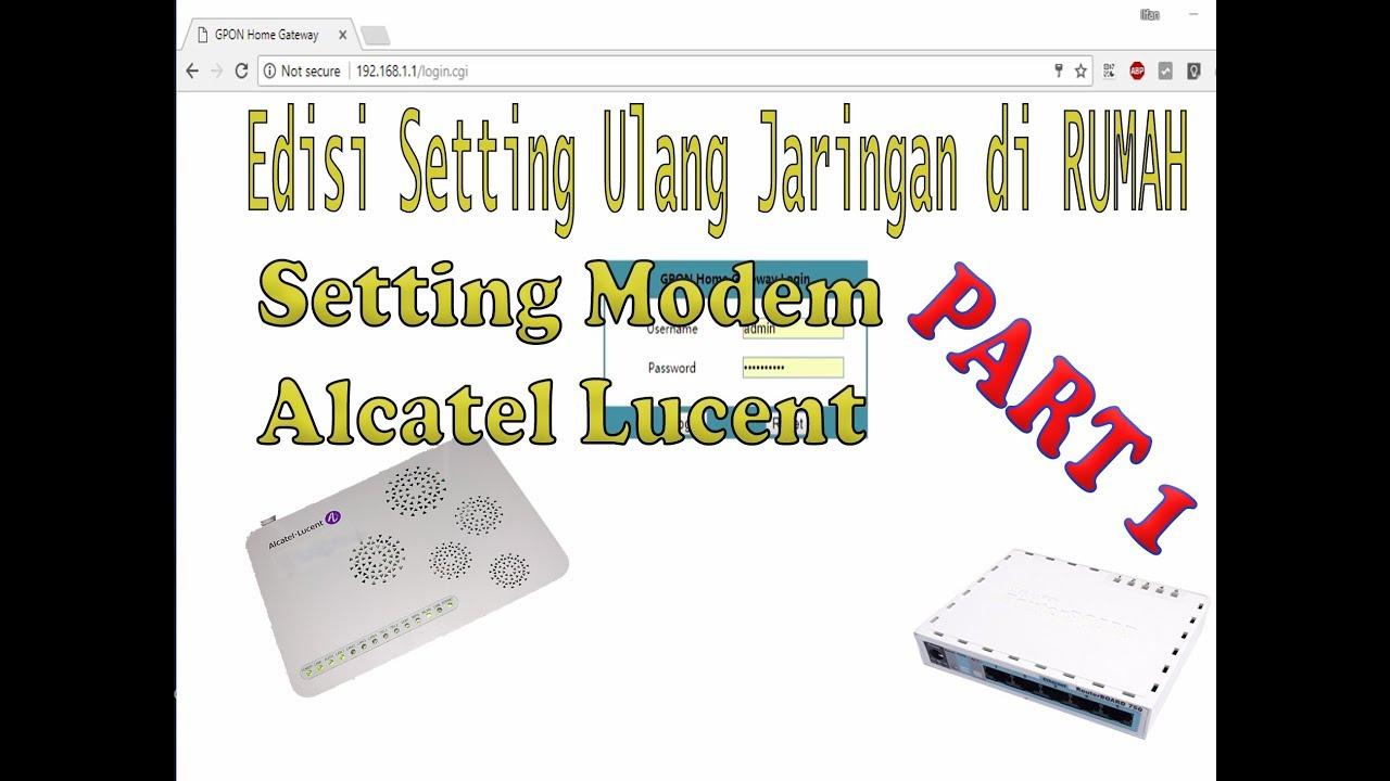 Pengaturan Modem Alcatel Lucent Indihome Edisi Setting Ulang