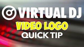 Displaying Your Video Logo - VirtualDJ 8 Quick Tip #2