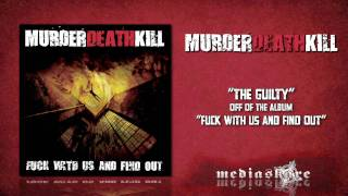Watch Murder Death Kill The Guilty video