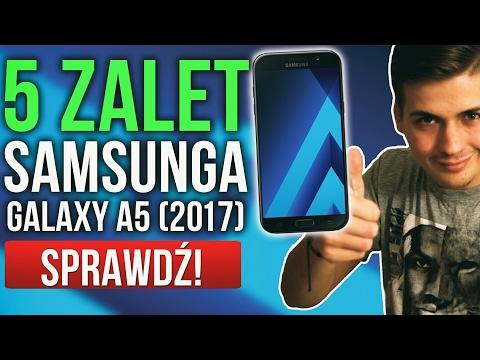 Dlaczego warto kupić Samsung Galaxy A5 (2017) - Test po miesiącu