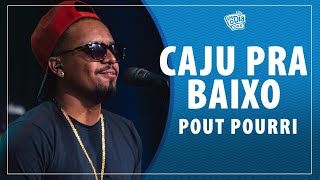 FM O Dia - CAJU PRA BAIXO - Pout Pourri